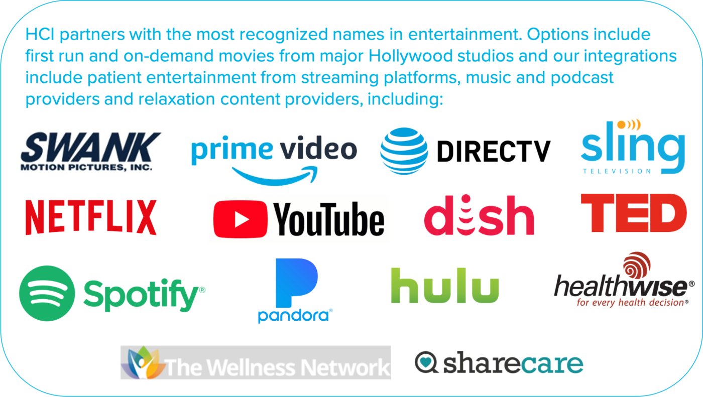 HCI partners with the biggest names in entertainment and wellness content for patient entertainment.